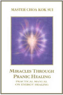 """Miracles Through Pranic Healing"" by Master Choa Kok Sui"